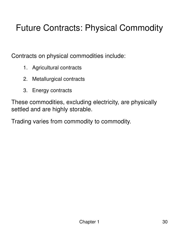 Future Contracts: Physical Commodity