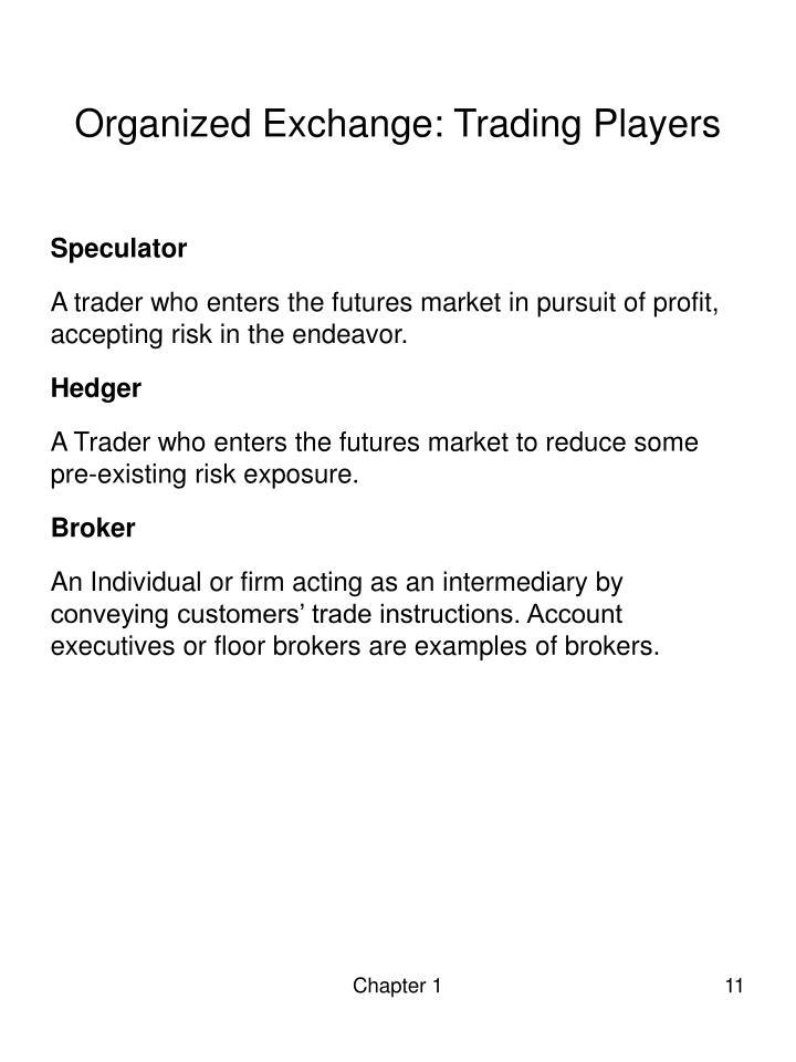 Organized Exchange: Trading Players