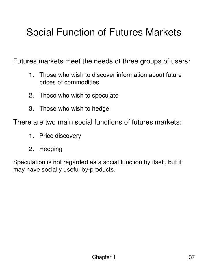 Social Function of Futures Markets