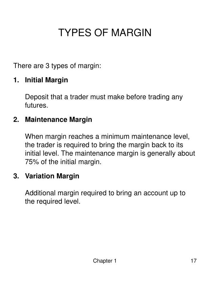 TYPES OF MARGIN