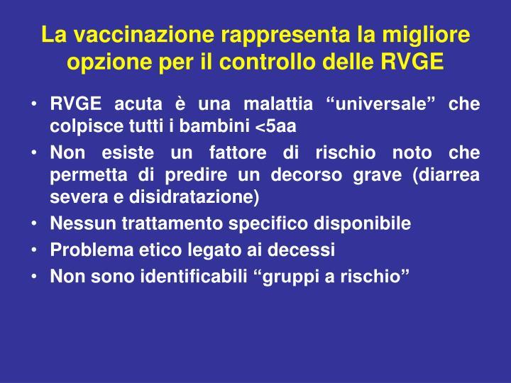 La vaccinazione rappresenta la migliore opzione per il controllo delle RVGE