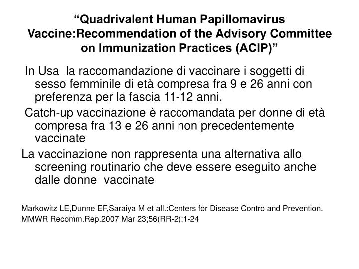 """Quadrivalent Human Papillomavirus Vaccine:Recommendation of the Advisory Committee on Immunization Practices (ACIP)"""