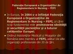 federa ia european a organiza iilor de reglementare n nursing fepi