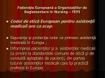 federa ia european a organiza iilor de reglementare n nursing fepi3