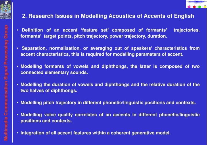 2. Research Issues in Modelling Acoustics of Accents of English