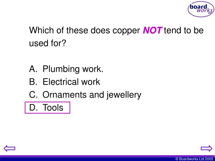 Which of these does copper