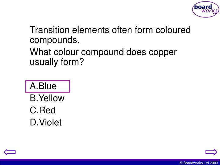 Transition elements often form coloured compounds.
