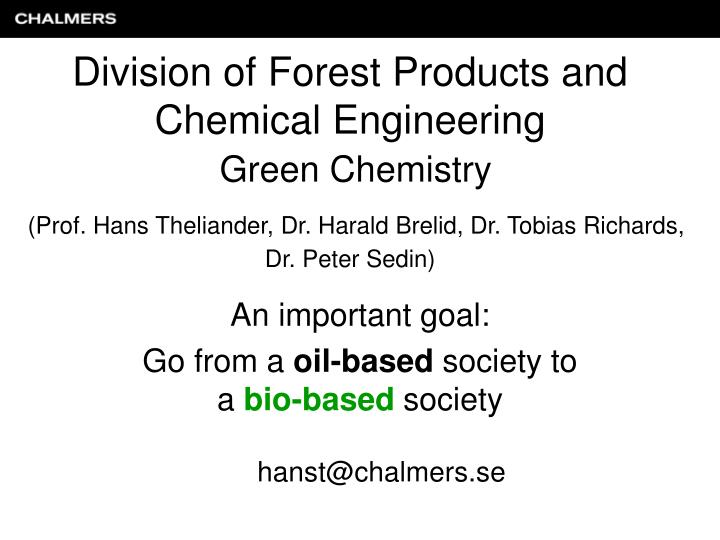 Division of Forest Products and Chemical Engineering