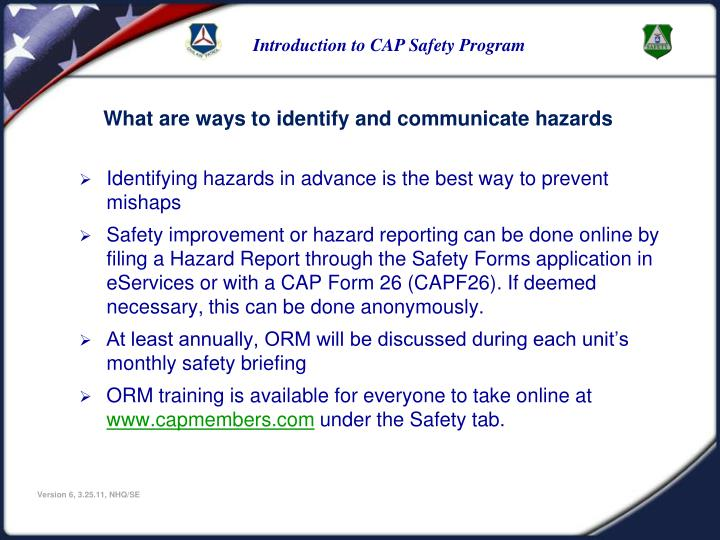 Identifying hazards in advance is the best way to prevent mishaps