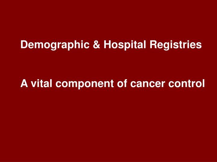 Demographic & Hospital Registries
