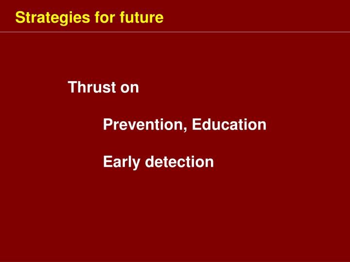 Strategies for future