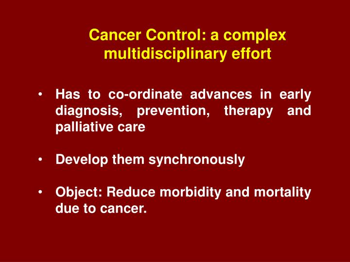 Cancer Control: a complex multidisciplinary effort