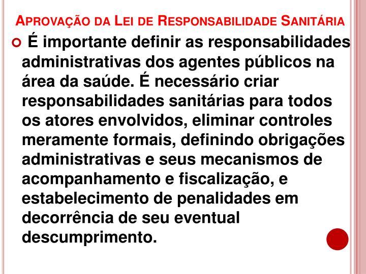 Aprovação da Lei de Responsabilidade Sanitária