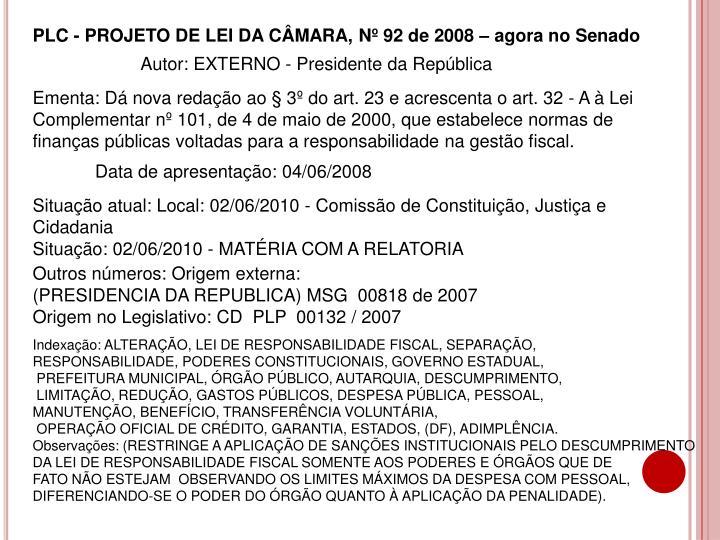 PLC-PROJETO DE LEI DA CÂMARA, Nº 92 de 2008 – agora no Senado