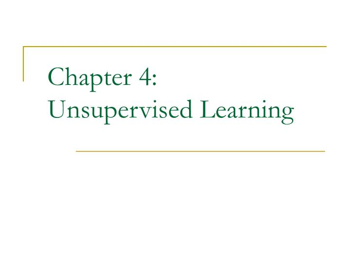 chapter 4 unsupervised learning n.