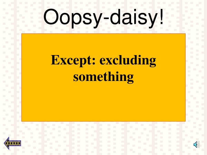 Oopsy-daisy!