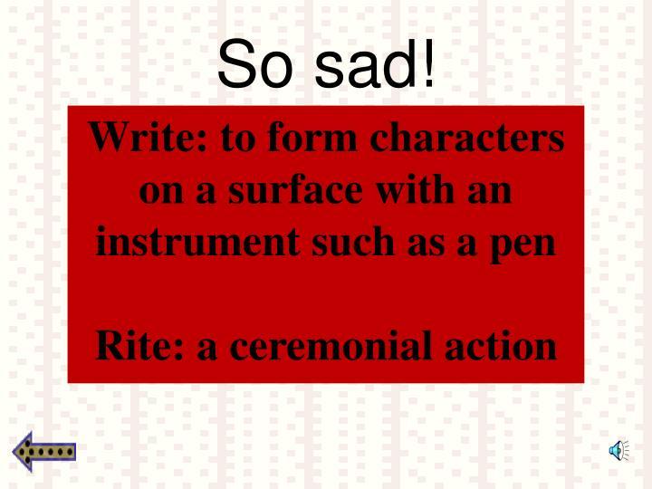 So sad!