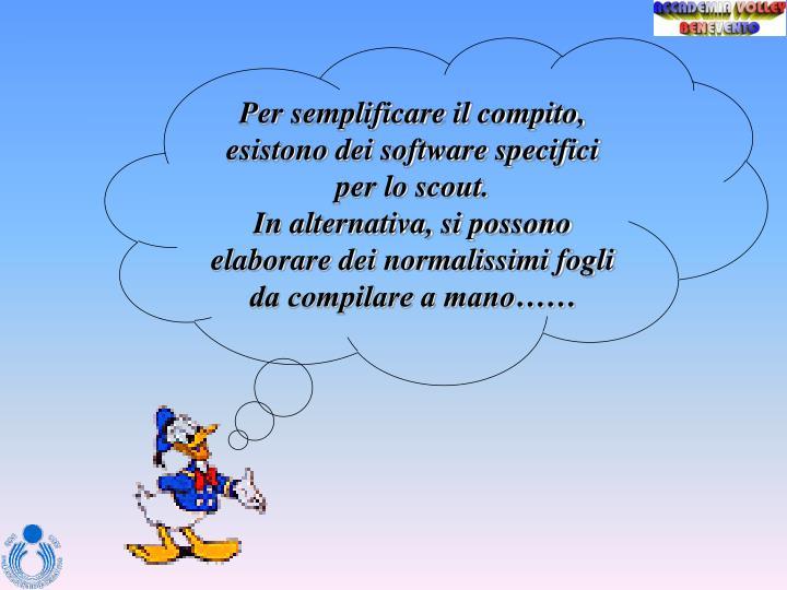 Per semplificare il compito, esistono dei software specifici per lo scout.
