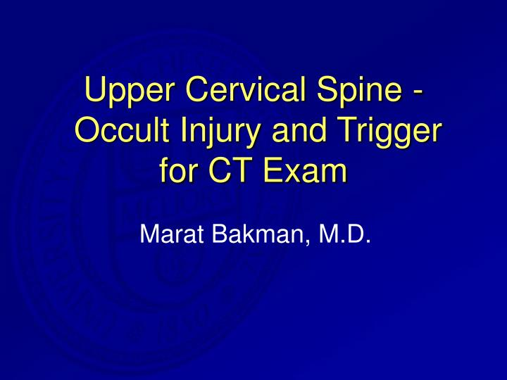 upper cervical spine occult injury and trigger for ct exam n.