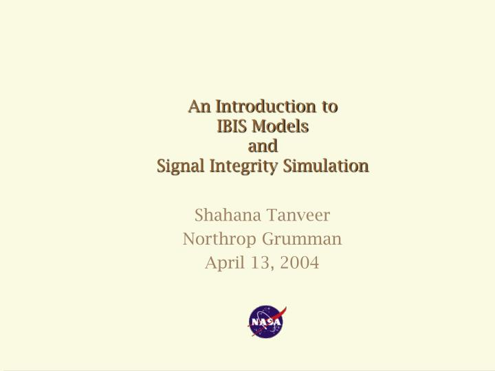an introduction to ibis models and signal integrity simulation n.