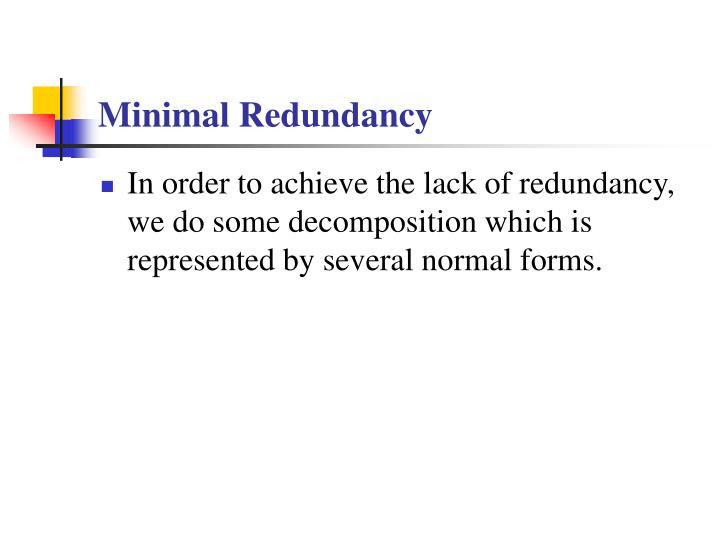 Minimal Redundancy