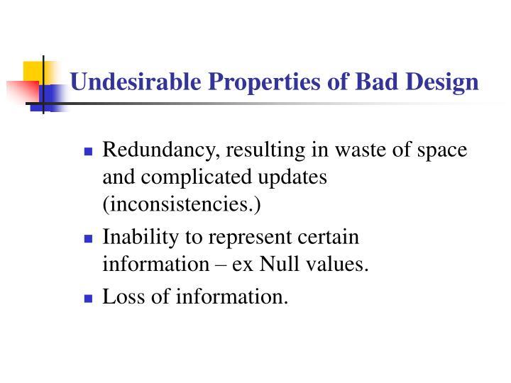 Undesirable properties of bad design