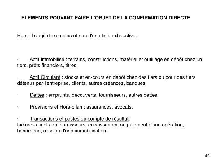 ELEMENTS POUVANT FAIRE L'OBJET DE LA CONFIRMATION DIRECTE