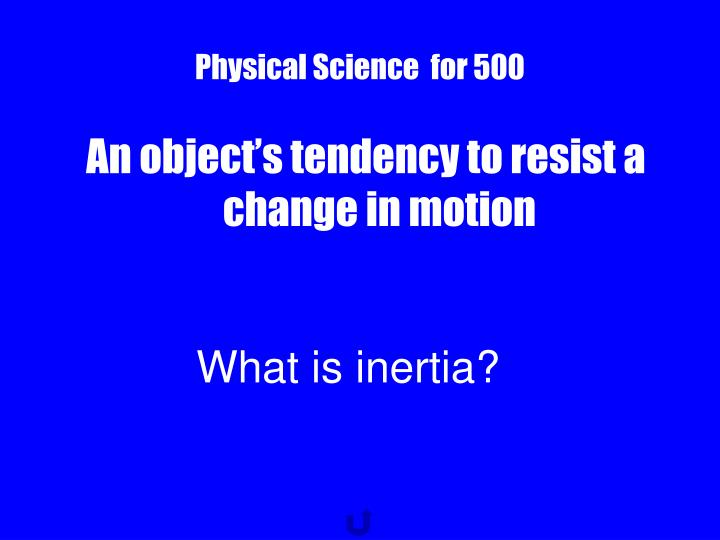 Physical Science  for 500