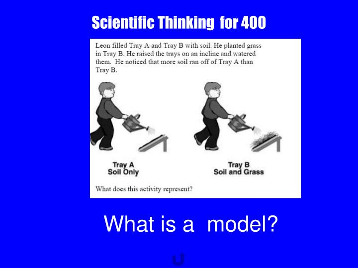 Scientific Thinking  for 400
