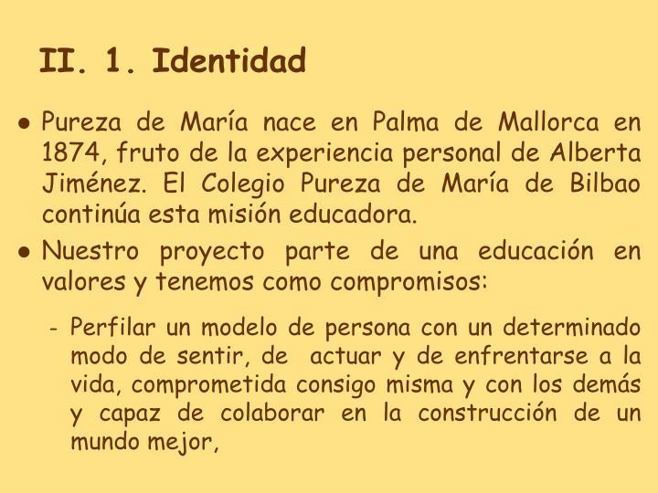 II. 1. Identidad