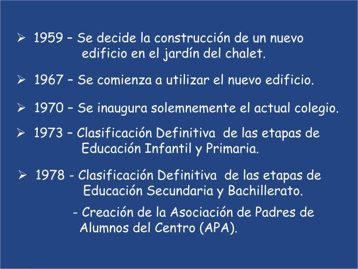 1959 – Se decide la construcción de un nuevo