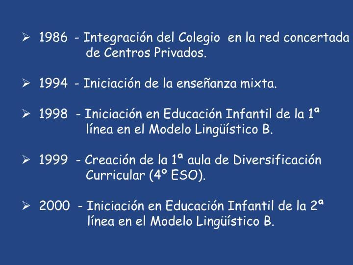 1986- Integración del Colegio  en la red concertada