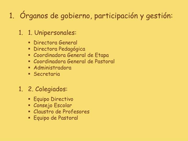 Órganos de gobierno, participación y gestión: