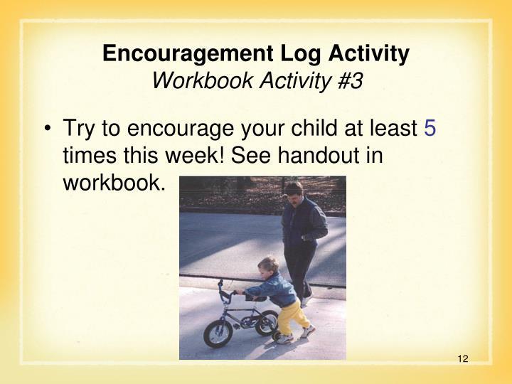 Encouragement Log Activity