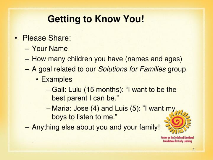 Getting to Know You!