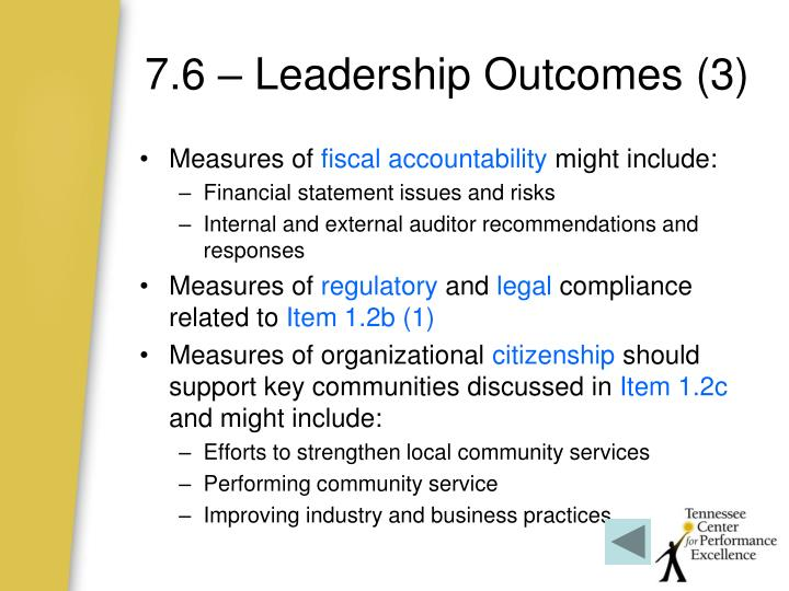 7.6 – Leadership Outcomes (3)