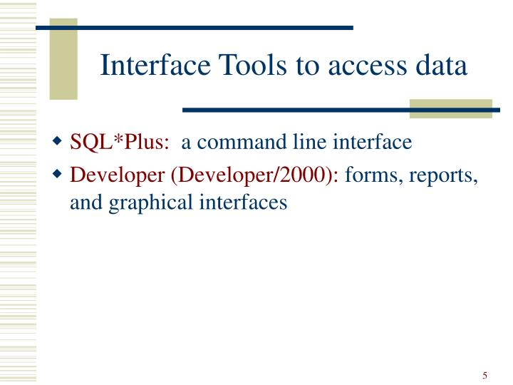 Interface Tools to access data