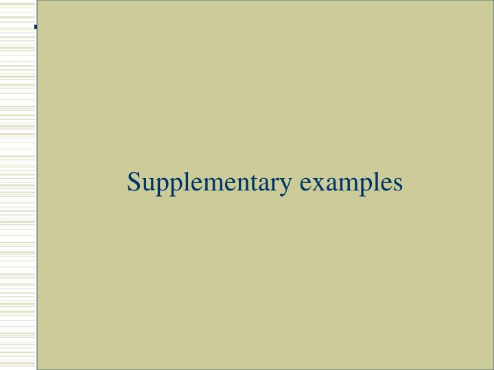 Supplementary examples