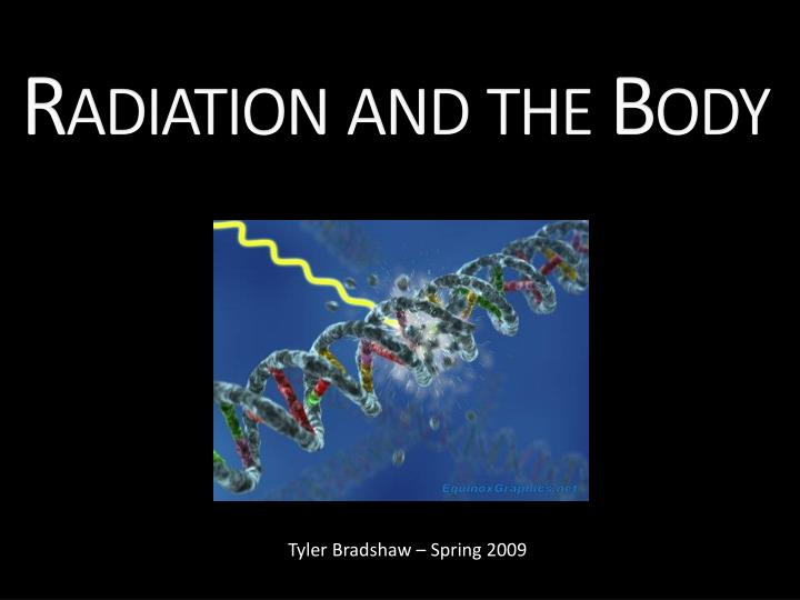 Radiation and the Body