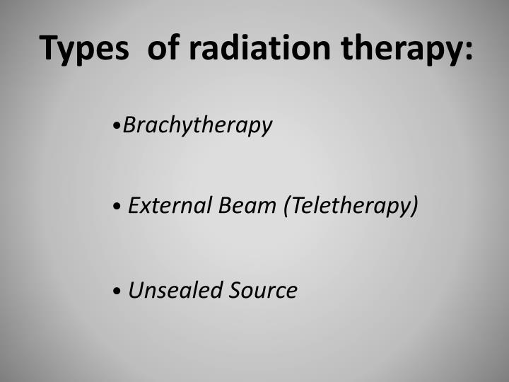 Types  of radiation therapy: