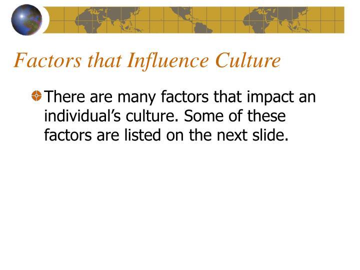 Factors that Influence Culture