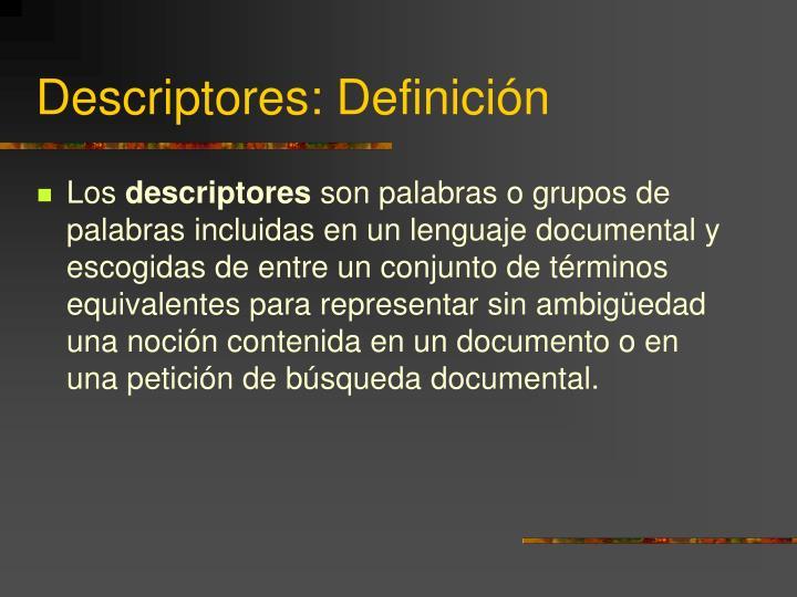 Descriptores: Definición