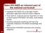 make hiv aids an inherent part of the national curriculum