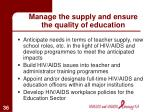 manage the supply and ensure the quality of education