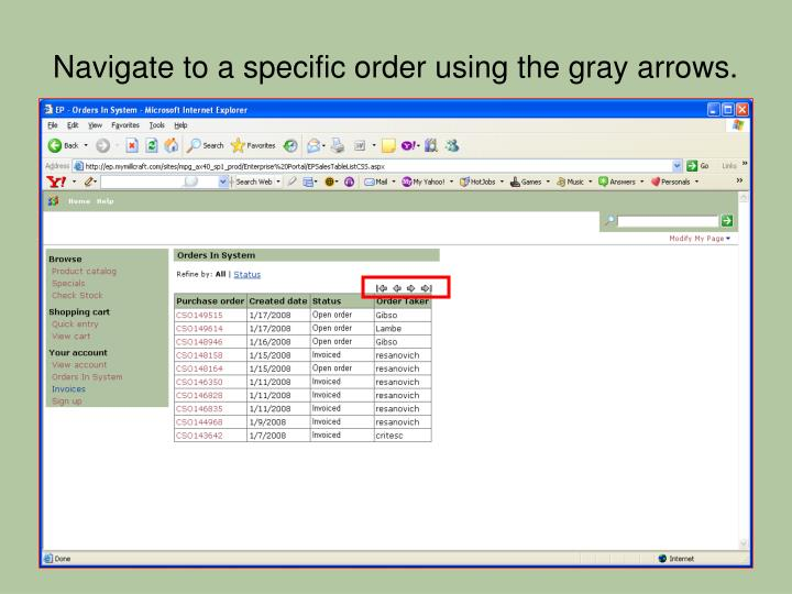 Navigate to a specific order using the gray arrows.