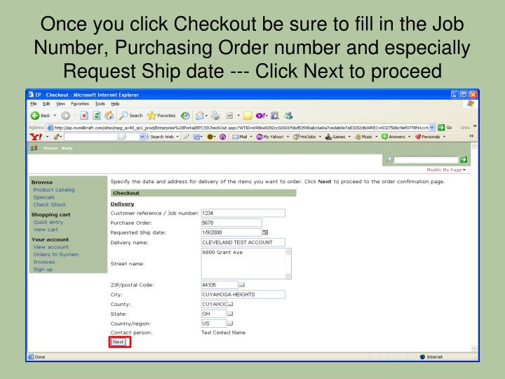 Once you click Checkout be sure to fill in the Job Number, Purchasing Order number and especially