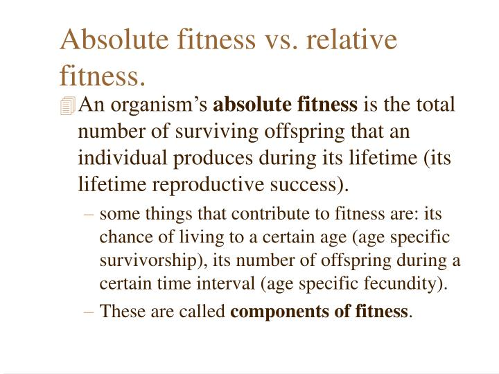 Absolute fitness vs. relative fitness.