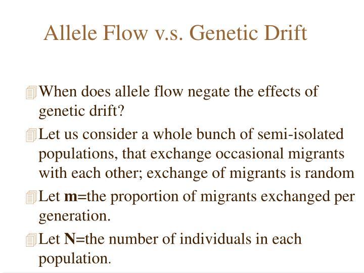 Allele Flow v.s. Genetic Drift