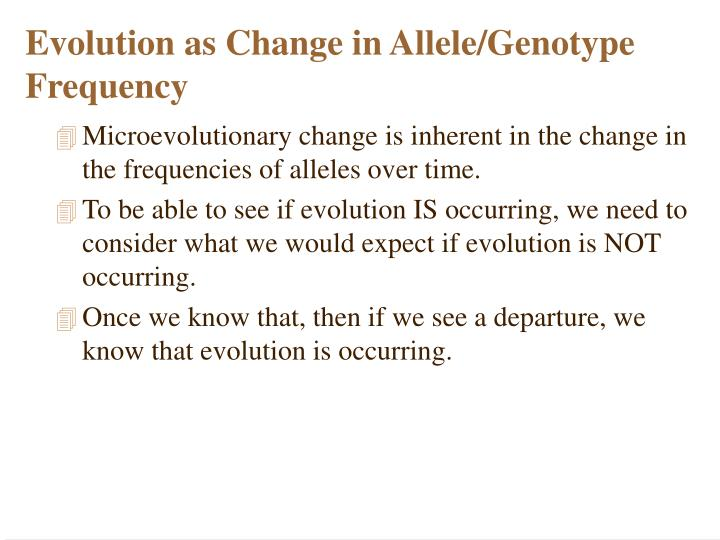 Evolution as Change in Allele/Genotype Frequency