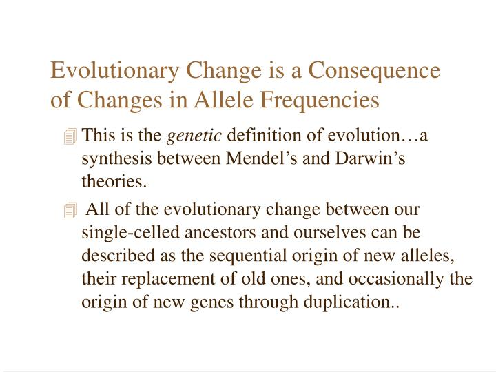 Evolutionary Change is a Consequence of Changes in Allele Frequencies